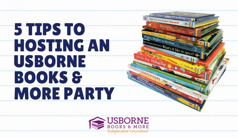 5 Tips for Hosting an Usborne Books & More Party!!