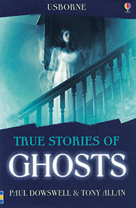 True Stories of Ghosts Books for Halloween from Usborne Books & More